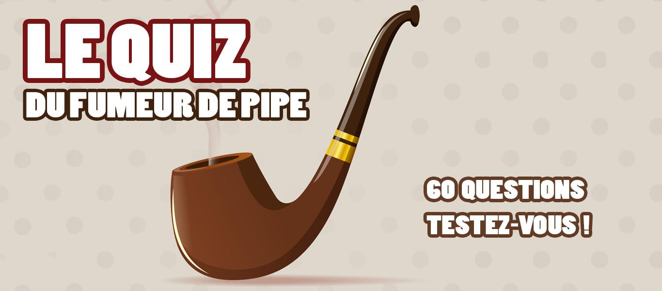 Le quiz ultime du fumeur de pipe